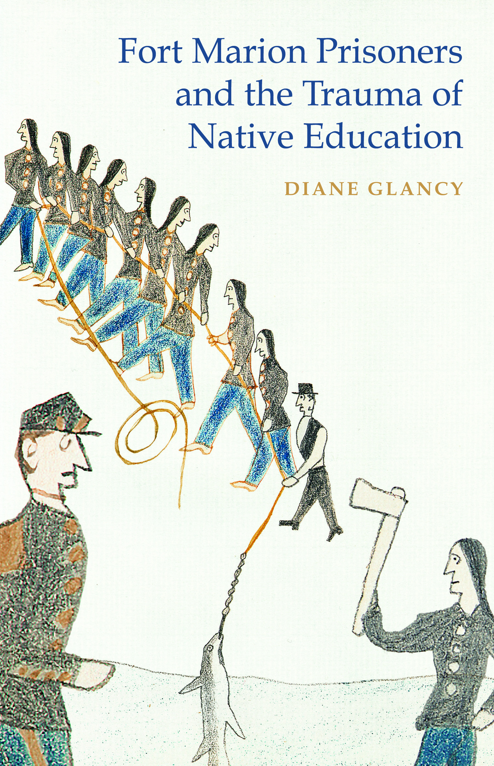 Fort Marion Prisoners and the Trauma of Native Education