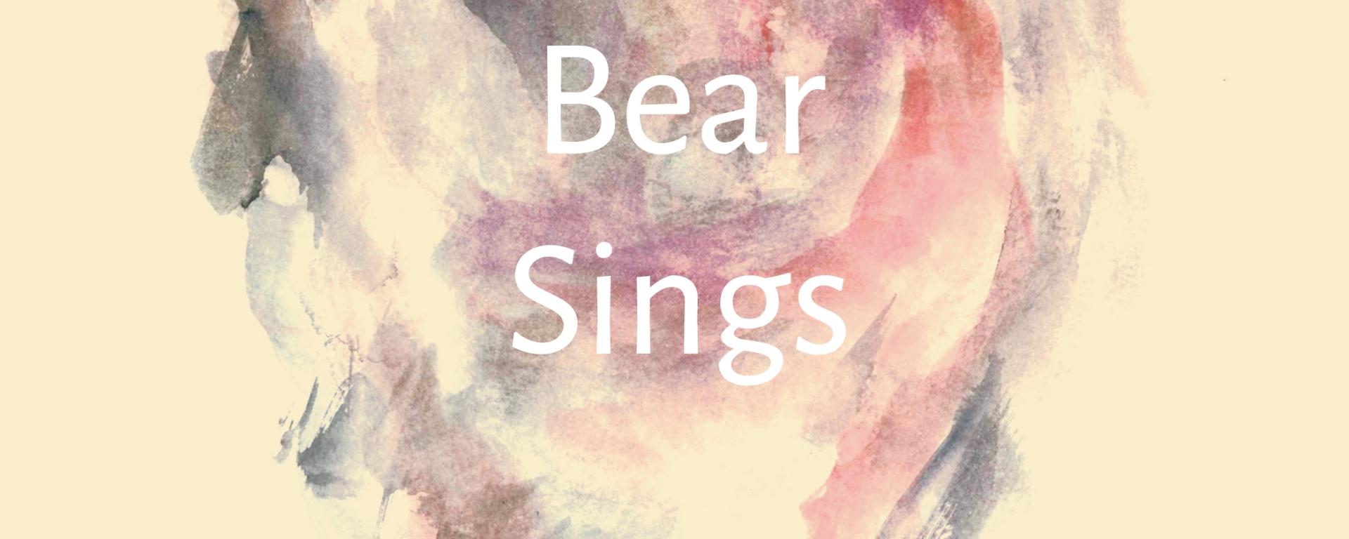 EXCERPT: When Dream Bear Sings - UNP blog